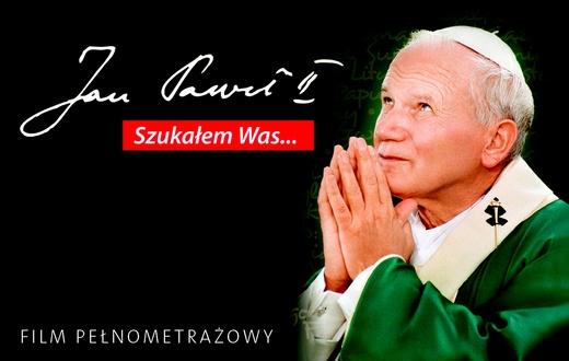 Jan Paweł II. Szukałem Was.